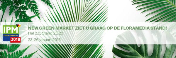 New Green Market ziet u graag op IPM.